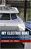 My Electric Small craft: a practical guide about electric boat propulsion