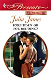 Forbidden or for Bedding?, Julia James, 0373237243