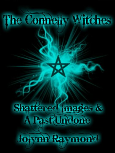 The Connelly Witches Set:  Shattered Images [Vol. 1], A Past Undone [Vol. 2]