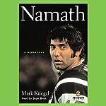 Namath: A Biography   Mark Kriegel