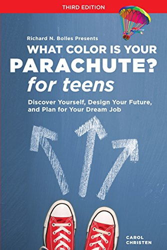 What Color Is Your Parachute? for Teens, Third Edition: Discover Yourself, Design Your Future, and Plan for Your Dream - States Parachute United