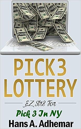 Ebook gratuit téléchargement direct Pick 3 Lottery: EZ Str8 For Pick 3 In NY DJVU B014WNAT42 by Hans A. Adhemar