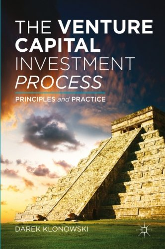 The Venture Capital Investment Process: Principles and Practice by Palgrave Macmillan
