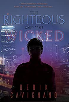 The Righteous and the Wicked by [Cavignano, Derik]