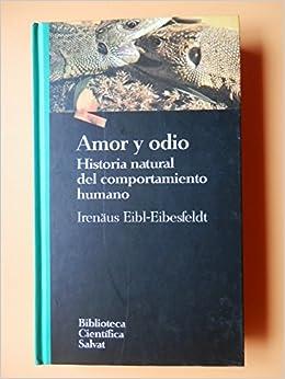 Amor y odio : historia natural del comportamiento humano: Amazon.es: Libros