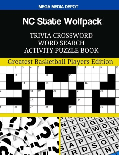 NC State Wolfpack Trivia Crossword Word Search Activity Puzzle Book: Greatest Basketball Players Edition (Nc State Wolfpack Puzzle)