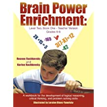 By Reuven Rashkovsky - Brain Power Enrichment: Level Two, Book One-Teacher Version Grades 6-8: A Workbook for the Development of Logical Reasoning, Critical Thinking