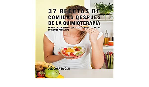 Amazon.com: 37 Recetas de Comidas Después de la Quimioterapia [37 Meal Recipes After Chemotherapy] (Audible Audio Edition): Joe Correa CSN, Carlos Mendoza, ...