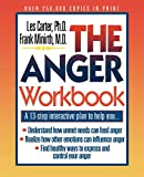 img - for The Anger Workbook: A 13-Step Interactive Plan to Help You... (Minirth-Meier Clinic Series) book / textbook / text book