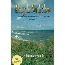 Along the north shore: A social history of Township 11, P.E.I., 1765-1982