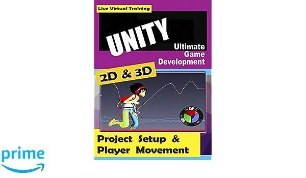 Amazon com: Unity 2D & 3D Ultimate Game Development Course