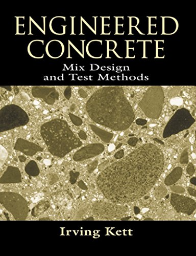 (Engineered Concrete Mix Design and Test Methods (Concrete Technology Series))
