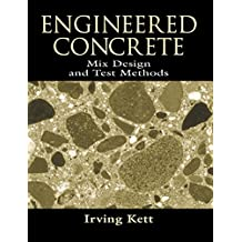 Engineered Concrete Mix Design and Test Methods (Modern Concrete Technology Series)
