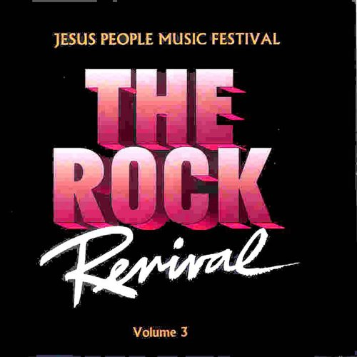 The Rock Revival, Vol. 3 Jesus...