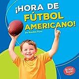 ¡Hora de fútbol Americano!/ Football Time! (Bumba Books: ¡hora De Deportes!/ Sports Time!) (Spanish Edition) (Bumba Books en español: ¡Hora de deportes! / Sports Time!)