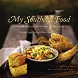 My Southern Food: A Celebration of the Flavors of the South