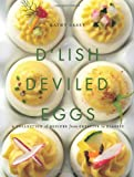 img - for D'Lish Deviled Eggs: A Collection of Recipes from Creative to Classic book / textbook / text book