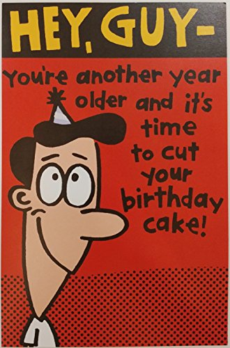 Hey GUY - it's time to cut your birthday cake! Funny Humor Greeting Card for Him / Man