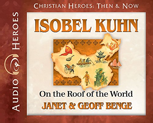 Isobel Kuhn Audiobook: On the Roof of the World (Christian Heroes: Then & Now) by YWAM Publishing
