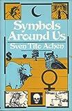 Symbols Around Us, Sven T. Achen, 0442282613