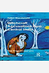 Witchcraft Accusations from Central India: The Fragmented Urn Hardcover