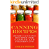 Canning Recipes:  150 Home Canning Recipes For Canning and Preserving (Home Canning Recipes, Preppers Food)