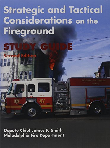 Strategic and Tactical Considerations on the Fireground Study Guide, 2nd Edition (Strategic And Tactical Considerations On The Fireground)