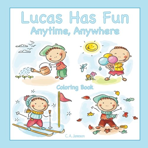 Lucas Has Fun Anytime, Anywhere Coloring Book