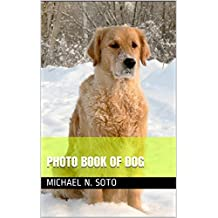 PHOTO BOOK OF DOG: PHOTO BOOK OF DOG