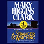 A Stranger Is Watching | Mary Higgins Clark