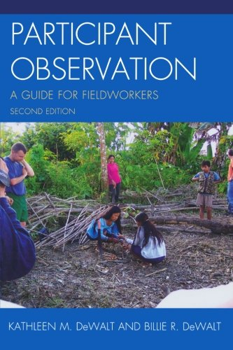 Participant Observation: A Guide for Fieldworkers, Second Edition