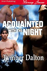 Acquainted with the Night (Siren Publishing Menage Amour) Kindle Edition