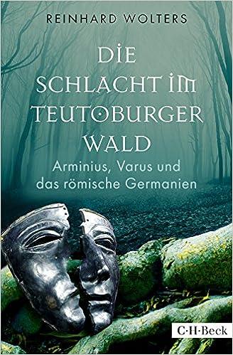 Die Schlacht Teutoburger Wald: