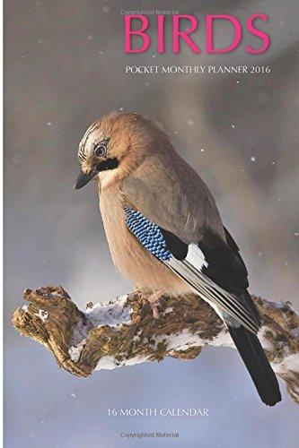 Birds Pocket Monthly Planner 2016: 16 Month Calendar pdf epub