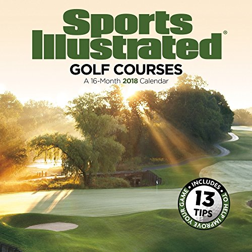2018 Sports Illustrated Golf Courses Wall Calendar