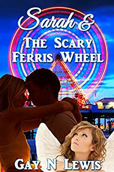 Sarah and the Scary Ferris Wheel by [Lewis, Gay N]