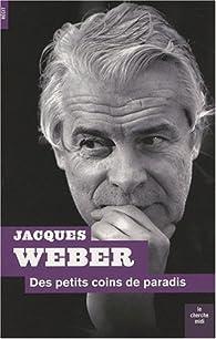 Des petits coins de paradis par Jacques Weber