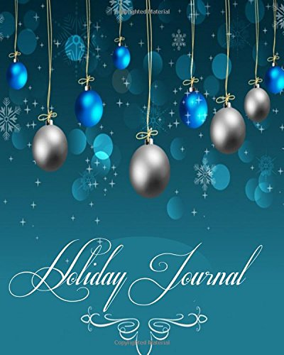 Download Holiday Journal: Ruled Journal, Jotter, Keepsake, Diary, Holiday Memory Book To Write Or Draw In With Xmas Quotes, Gift For Women, Men, Boys, Girls, ... Large Paperback (Holiday Gifts) (Volume 47) pdf