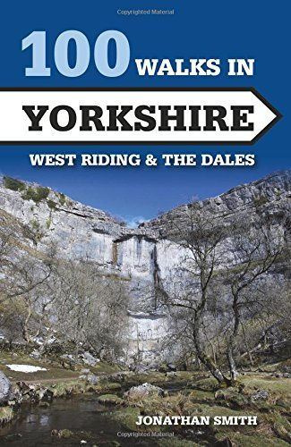 100 Walks in Yorkshire: West Riding and the Dales (Crowood Walking Guides) by Jonathan Jeremy Berkeley Smith (2015-05-20)