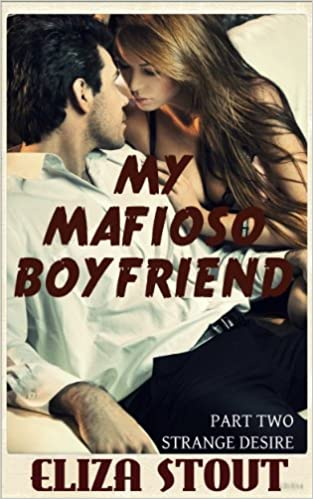 Read Strange Desire: My Mafioso Boyfriend, Part 2 PDF, azw (Kindle), ePub, doc, mobi