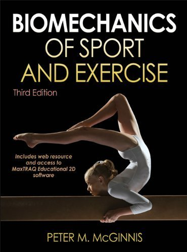Biomechanics of Sport and Exercise by Peter M. McGinnis (2013-05-01)
