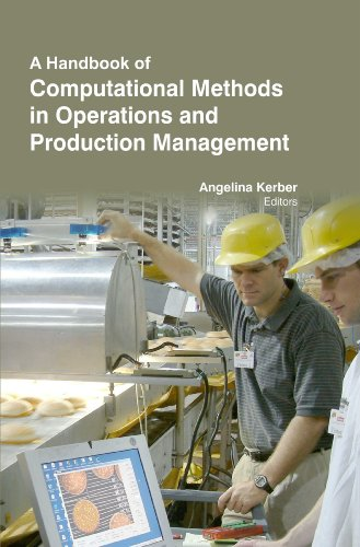 A Handbook Of Computational Methods In Operations And Production Management [Hardcover] [Apr 15, 2013] Prof Angelina Kerber