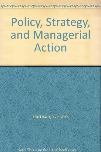 Policy, Strategy, and Managerial Action