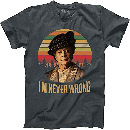 I'm Never Wrong Vintage Retro T-Shirt Violet Crawley Downton Abbey