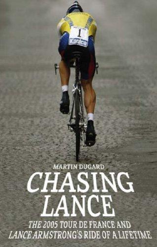 Chasing Lance by Martin Dugard (15-Jun-2006) Paperback