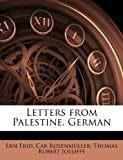 Letters from Palestine German, Ern Frid Car Rosenmller and Ern Frid. Car Rosenmüller, 1148145249