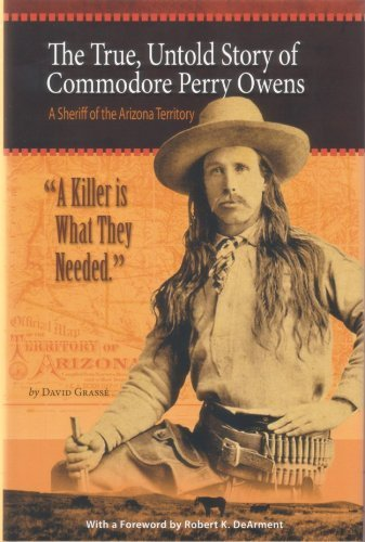 Download A Killer is What They Needed: The True, Untold Story of Commodore Perry Owens, A Sheriff of the Arizona Territory ebook