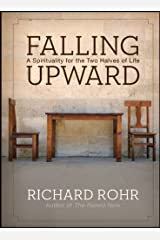 Falling Upward: A Spirituality for the Two Halves of Life Kindle Edition
