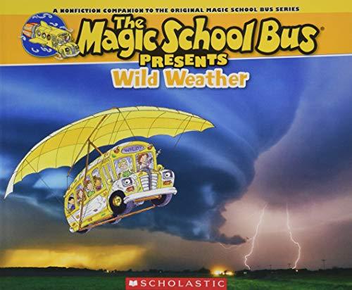 Magic School Bus Presents: Wild Weather: A Nonfiction Companion to the Original Magic School Bus Series (The Magic School Bus Presents)]()