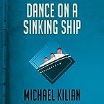 Dance on a Sinking Ship | Michael Kilian